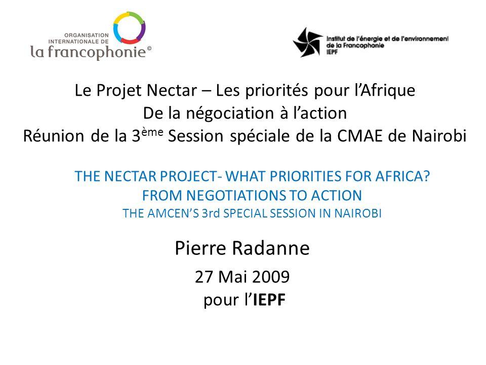 Le Projet Nectar – Les priorités pour lAfrique De la négociation à laction Réunion de la 3 ème Session spéciale de la CMAE de Nairobi Pierre Radanne 2