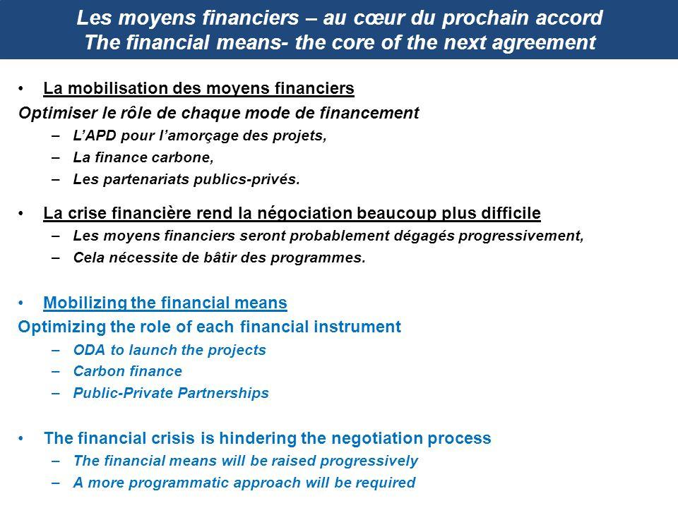 Les moyens financiers – au cœur du prochain accord The financial means- the core of the next agreement La mobilisation des moyens financiers Optimiser