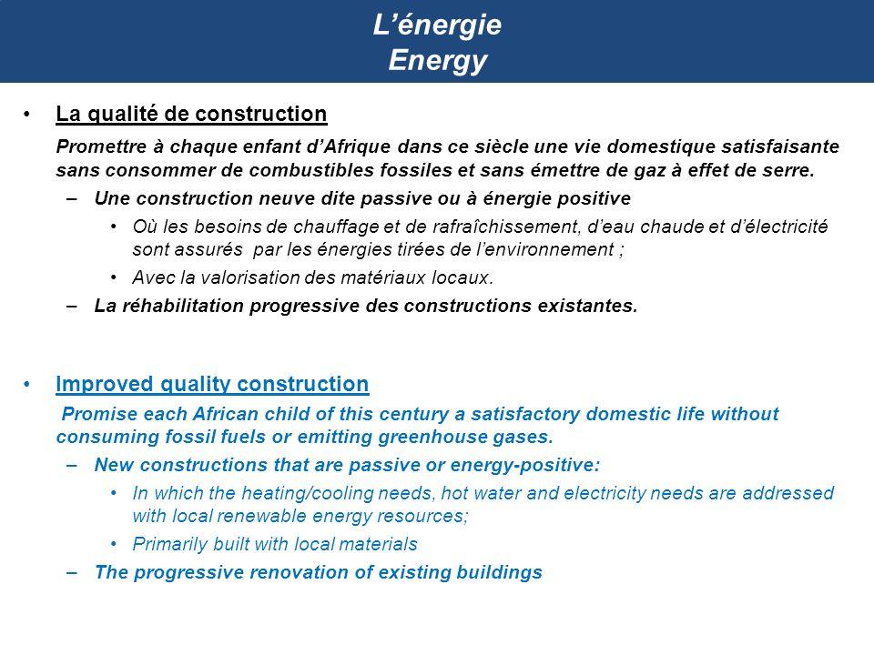 Lénergie Energy La qualité de construction Promettre à chaque enfant dAfrique dans ce siècle une vie domestique satisfaisante sans consommer de combus