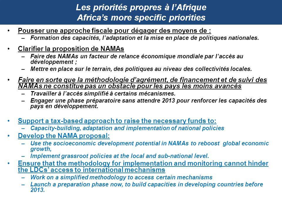Les priorités propres à lAfrique Africas more specific priorities Pousser une approche fiscale pour dégager des moyens de : –Formation des capacités,