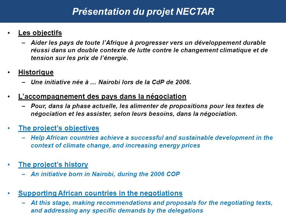 Présentation du projet NECTAR Les objectifs –Aider les pays de toute lAfrique à progresser vers un développement durable réussi dans un double context