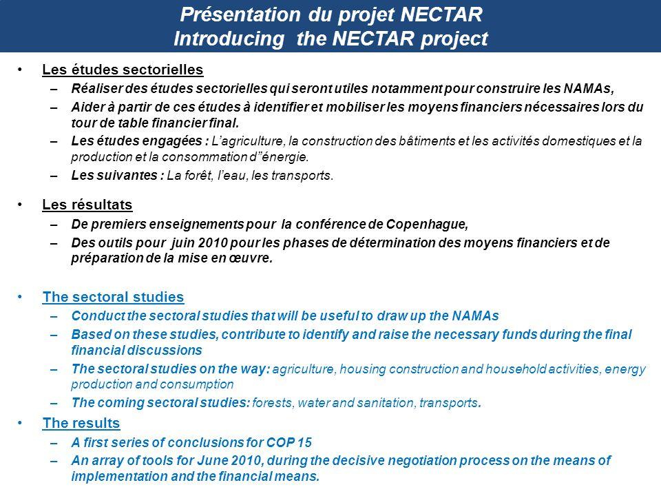 Présentation du projet NECTAR Introducing the NECTAR project Les études sectorielles –Réaliser des études sectorielles qui seront utiles notamment pou