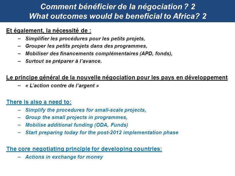 Comment bénéficier de la négociation ? 2 What outcomes would be beneficial to Africa? 2 Et également, la nécessité de : –Simplifier les procédures pou