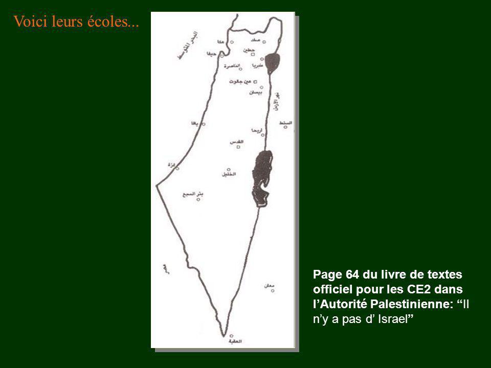 Page 64 du livre de textes officiel pour les CE2 dans lAutorité Palestinienne: Il ny a pas d Israel Voici leurs écoles...