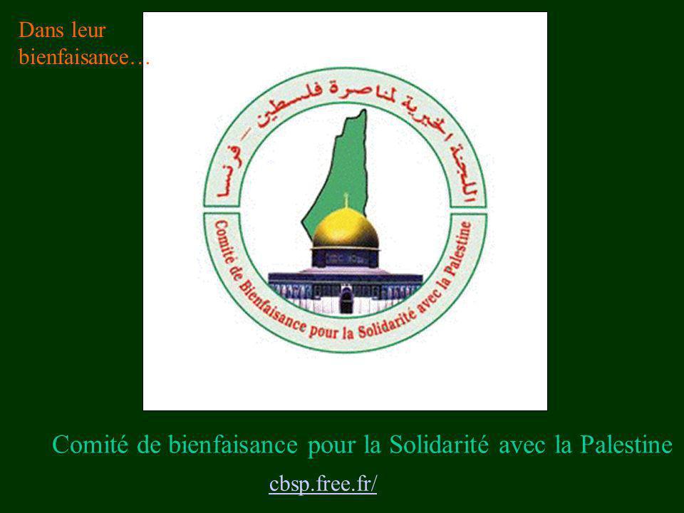 cbsp.free.fr/ Comité de bienfaisance pour la Solidarité avec la Palestine Dans leur bienfaisance…
