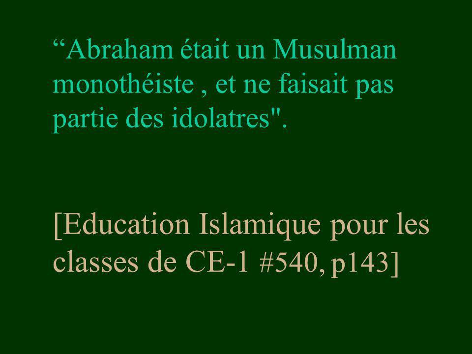 Abraham était un Musulman monothéiste, et ne faisait pas partie des idolatres