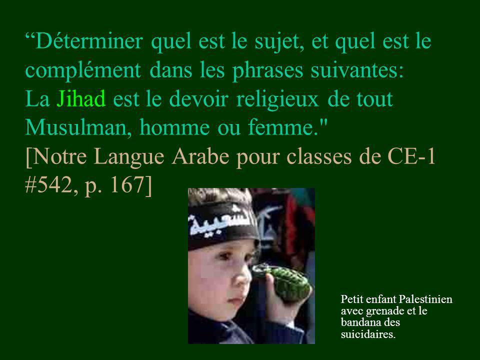 Déterminer quel est le sujet, et quel est le complément dans les phrases suivantes: La Jihad est le devoir religieux de tout Musulman, homme ou femme.