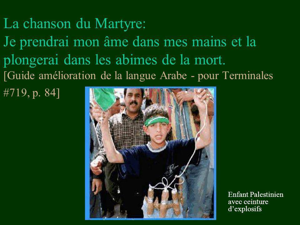 La chanson du Martyre: Je prendrai mon âme dans mes mains et la plongerai dans les abimes de la mort. [Guide amélioration de la langue Arabe - pour Te