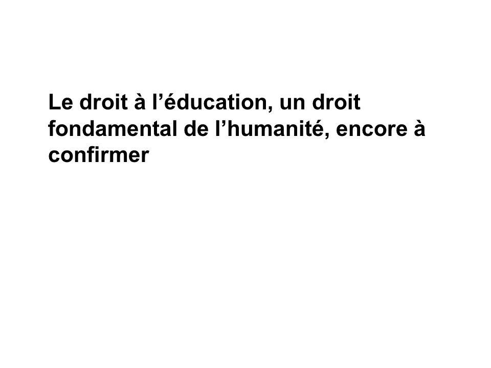 Le droit à léducation, un droit fondamental de lhumanité, encore à confirmer