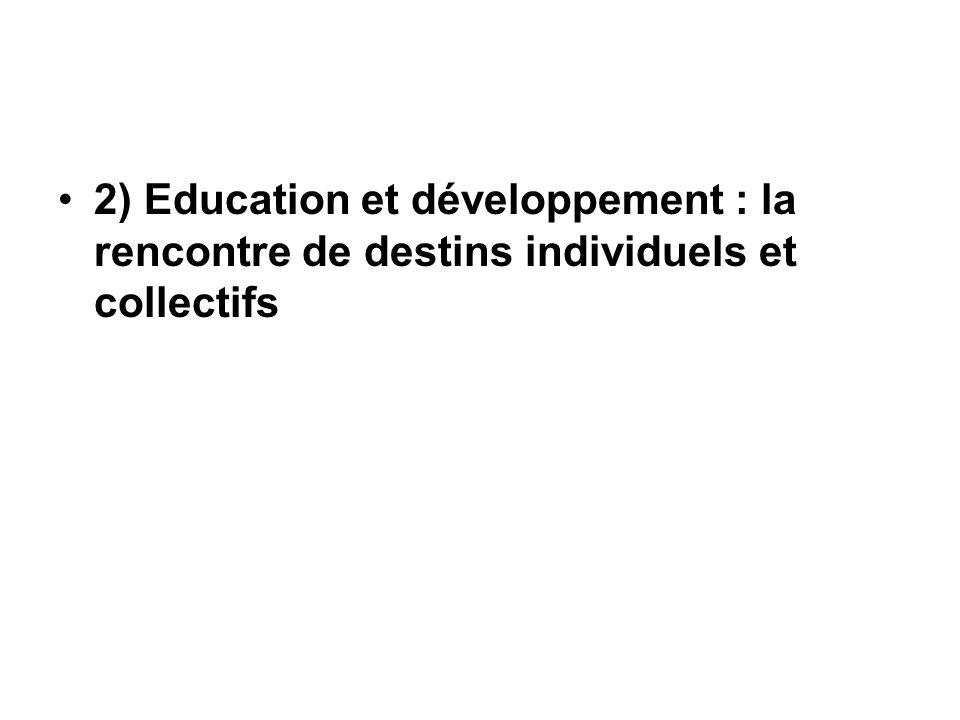 2) Education et développement : la rencontre de destins individuels et collectifs
