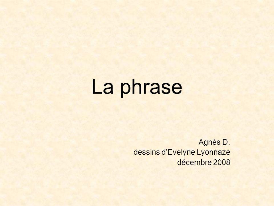 La phrase Agnès D. dessins dEvelyne Lyonnaze décembre 2008