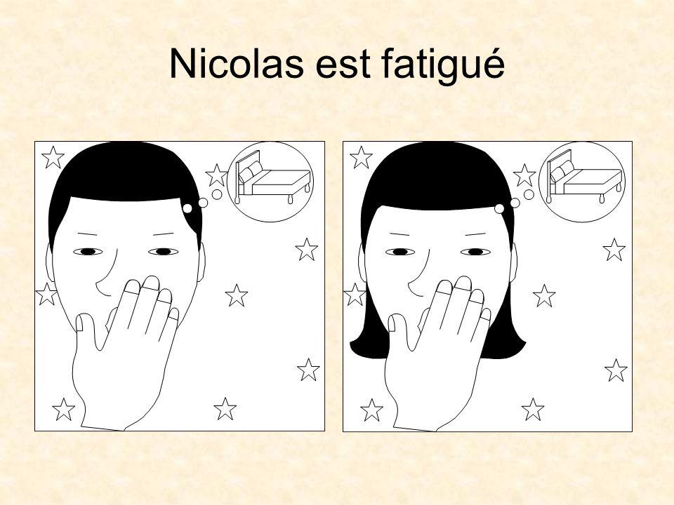 Nicolas est fatigué