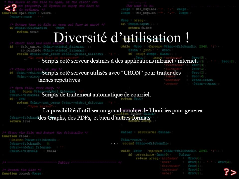 Diversité dutilisation . - Scripts coté serveur destinés à des applications intranet / internet.