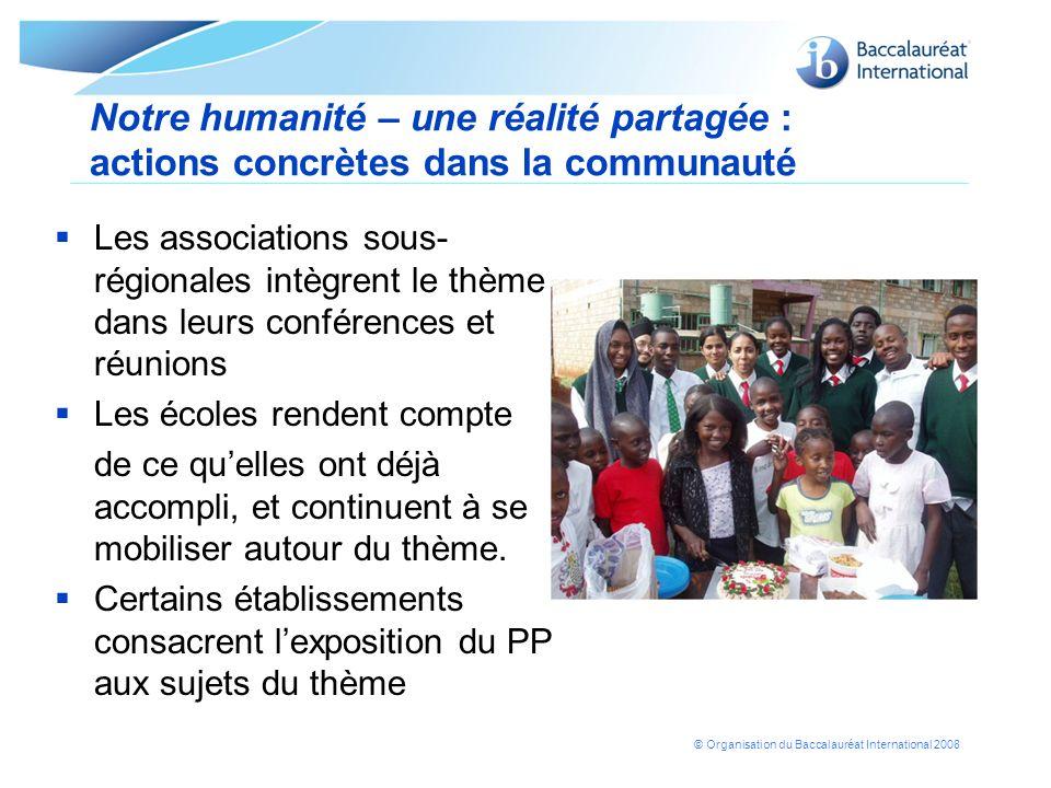 © Organisation du Baccalauréat International 2008 Notre humanité – une réalité partagée : actions concrètes dans la communauté Les associations sous-