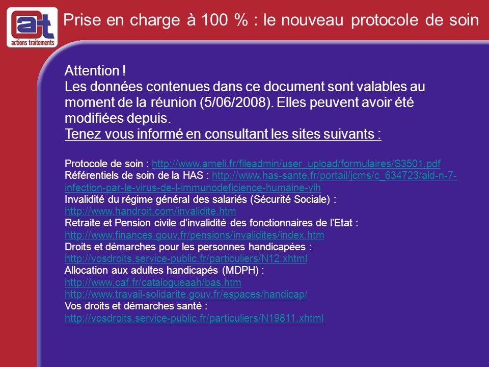 Prise en charge à 100 % : le nouveau protocole de soin Attention ! Les données contenues dans ce document sont valables au moment de la réunion (5/06/