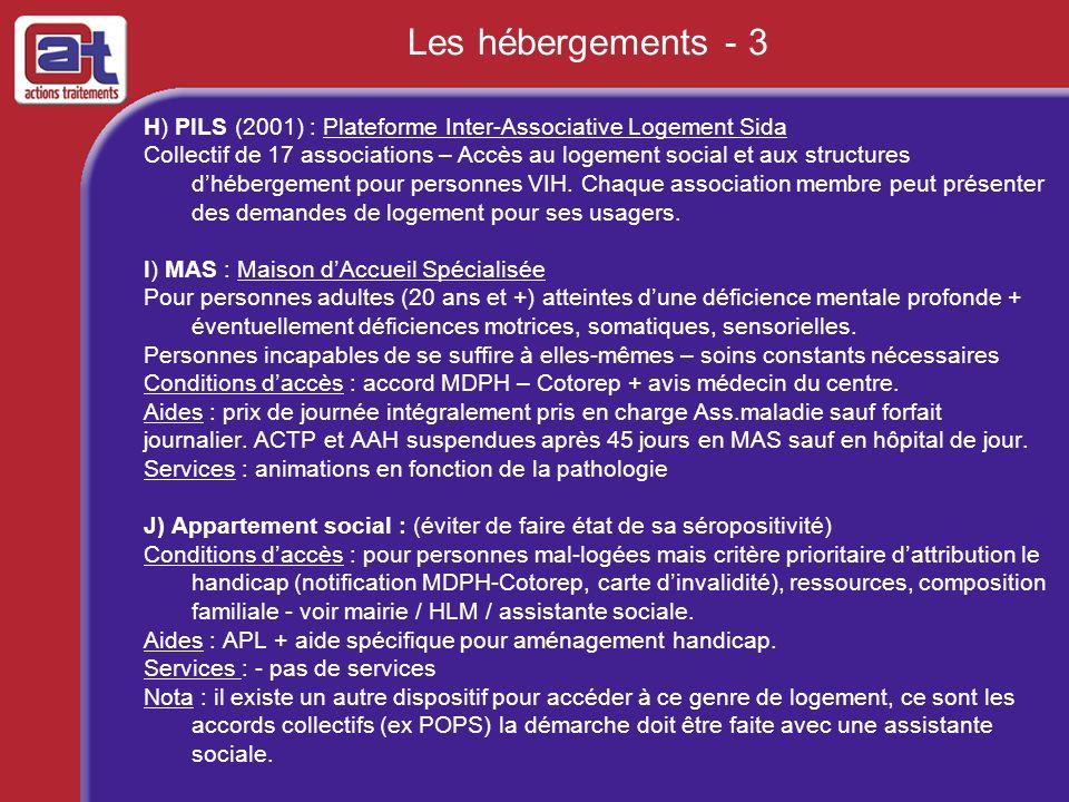 Les hébergements - 3 H) PILS (2001) : Plateforme Inter-Associative Logement Sida Collectif de 17 associations – Accès au logement social et aux struct