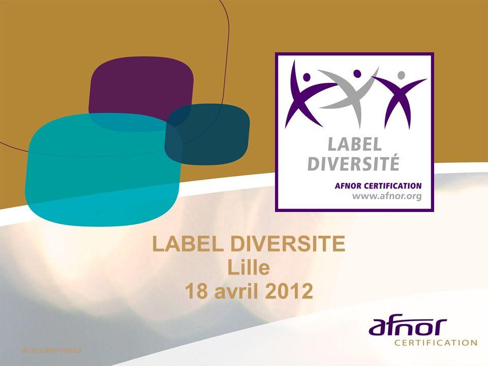 LABEL DIVERSITE Lille 18 avril 2012 AC/DG/JHU+THG/V2