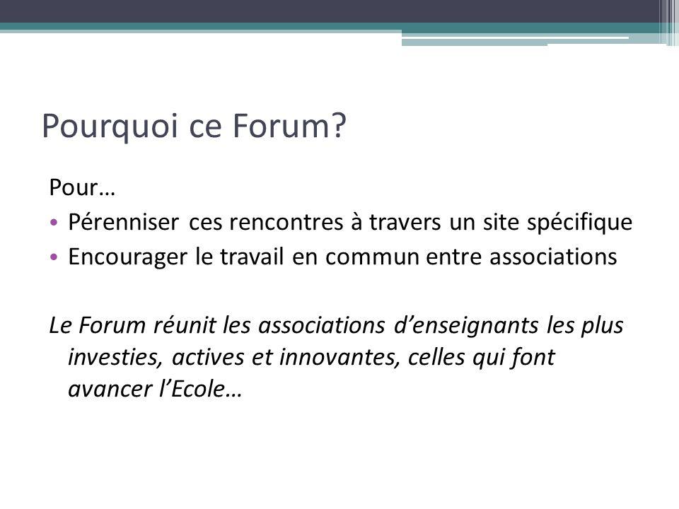 Pour… Pérenniser ces rencontres à travers un site spécifique Encourager le travail en commun entre associations Le Forum réunit les associations dense