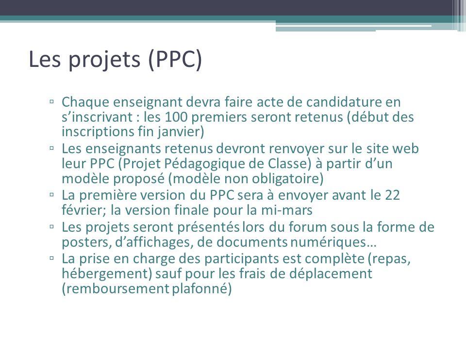 Les projets (PPC) Chaque enseignant devra faire acte de candidature en sinscrivant : les 100 premiers seront retenus (début des inscriptions fin janvi