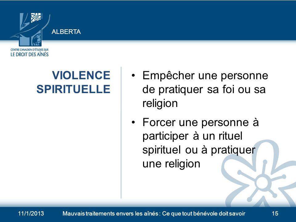 11/1/2013Mauvais traitements envers les aînés : Ce que tout bénévole doit savoir14 VIOLENCE CHIMIQUE Surmédication Privation de médicaments nécessaire