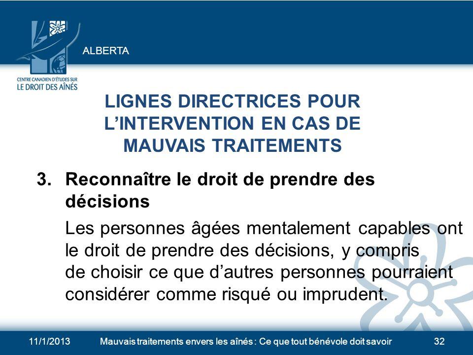 11/1/2013Mauvais traitements envers les aînés : Ce que tout bénévole doit savoir31 LIGNES DIRECTRICES POUR LINTERVENTION EN CAS DE MAUVAIS TRAITEMENTS