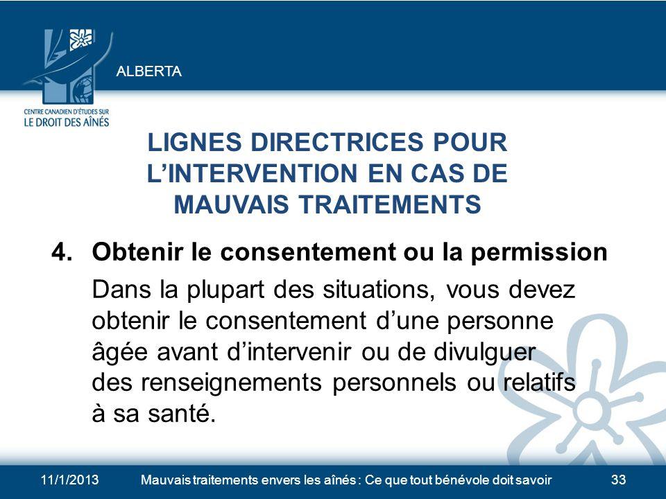 11/1/2013Mauvais traitements envers les aînés : Ce que tout bénévole doit savoir32 LIGNES DIRECTRICES POUR LINTERVENTION EN CAS DE MAUVAIS TRAITEMENTS