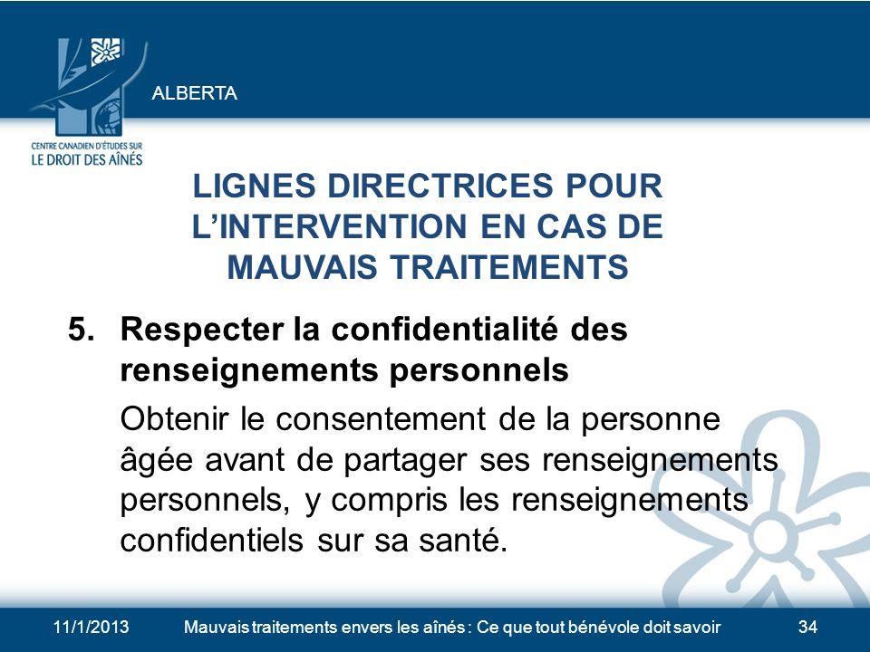 11/1/2013Mauvais traitements envers les aînés : Ce que tout bénévole doit savoir33 LIGNES DIRECTRICES POUR LINTERVENTION EN CAS DE MAUVAIS TRAITEMENTS