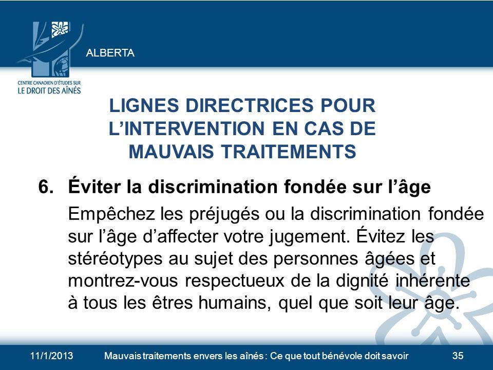 11/1/2013Mauvais traitements envers les aînés : Ce que tout bénévole doit savoir34 LIGNES DIRECTRICES POUR LINTERVENTION EN CAS DE MAUVAIS TRAITEMENTS