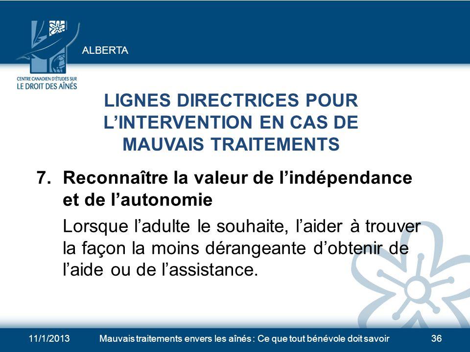 11/1/2013Mauvais traitements envers les aînés : Ce que tout bénévole doit savoir35 LIGNES DIRECTRICES POUR LINTERVENTION EN CAS DE MAUVAIS TRAITEMENTS