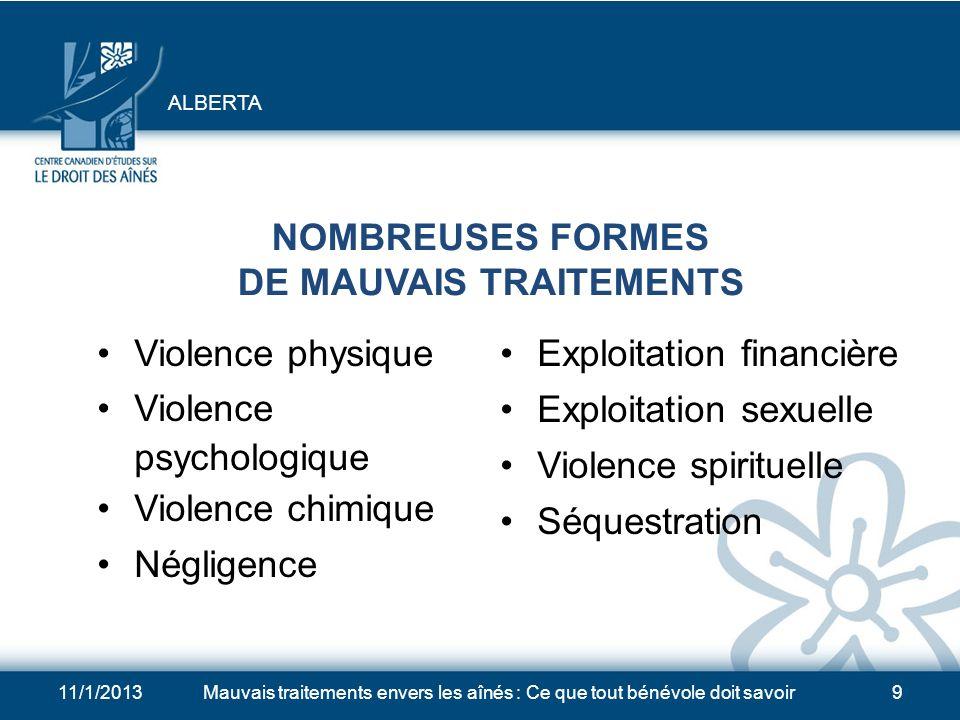11/1/2013Mauvais traitements envers les aînés : Ce que tout bénévole doit savoir8 MAUVAIS TRAITEMENTS ENVERS LES AÎNÉS Action : causer un préjudice à