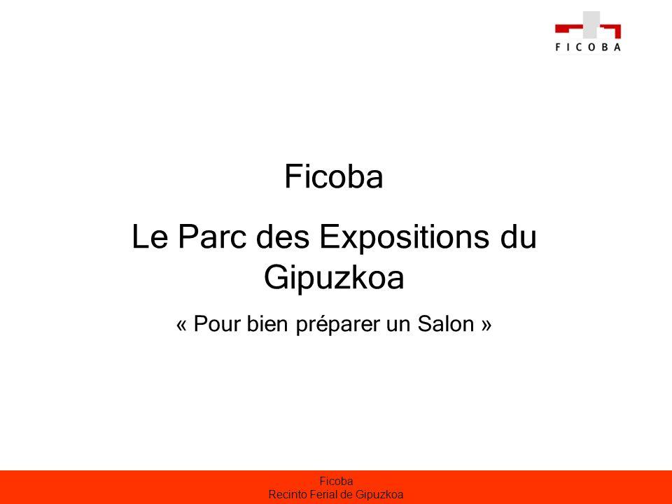 Ficoba Recinto Ferial de Gipuzkoa Justification des Salons - Le SALON est loutil de marketing le plus utilisé après la propre force de vente.