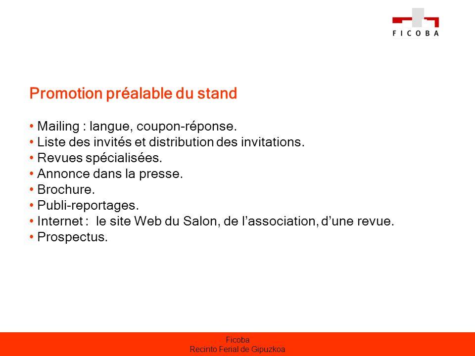 Ficoba Recinto Ferial de Gipuzkoa Promotion préalable du stand Mailing : langue, coupon-réponse. Liste des invités et distribution des invitations. Re