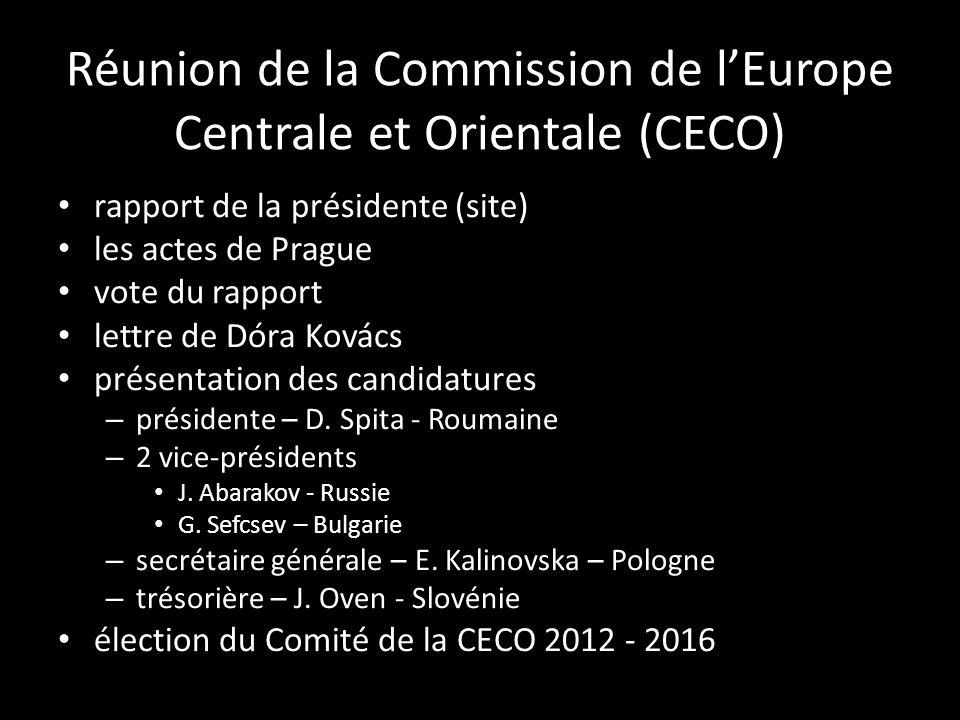 Réunion de la Commission de lEurope Centrale et Orientale (CECO) rapport de la présidente (site) les actes de Prague vote du rapport lettre de Dóra Kovács présentation des candidatures – présidente – D.