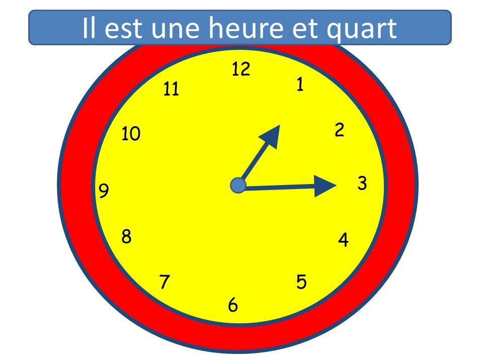 1 2 3 4 5 6 7 8 9 10 11 12 1 5 4 9 3 6 10 11 2 7 8 Il est une heure et quart