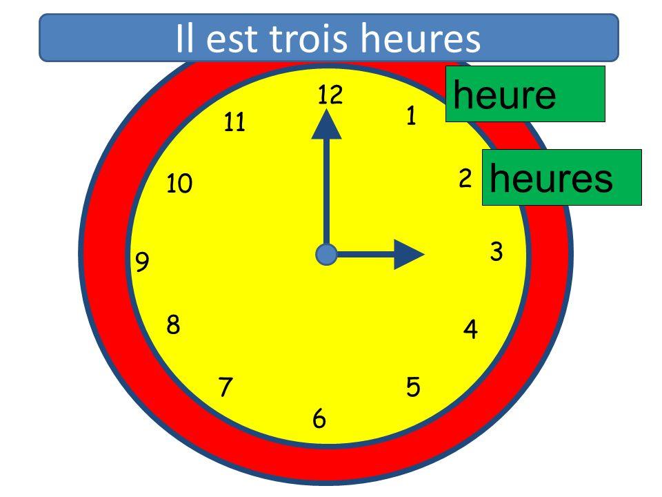 1 2 3 4 5 6 7 8 9 10 11 12 1 5 4 9 3 6 10 11 2 7 8 heure heures Il est trois heures