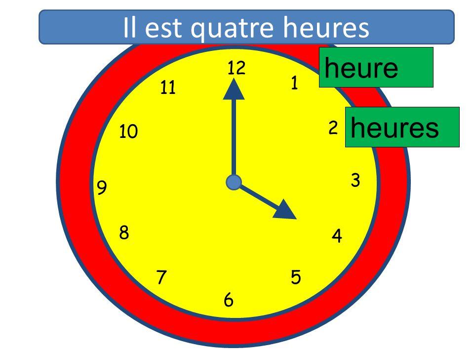1 2 3 4 5 6 7 8 9 10 11 12 1 5 4 9 3 6 10 11 2 7 8 heure heures Il est quatre heures
