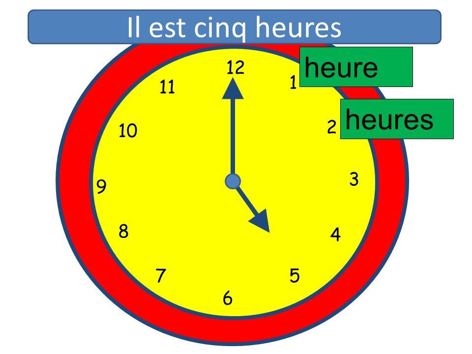 1 2 3 4 5 6 7 8 9 10 11 12 1 5 4 9 3 6 10 11 2 7 8 heure heures Il est cinq heures