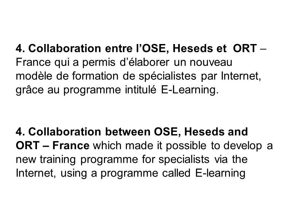 4. Collaboration entre lOSE, Heseds et ORT – France qui a permis délaborer un nouveau modèle de formation de spécialistes par Internet, grâce au progr
