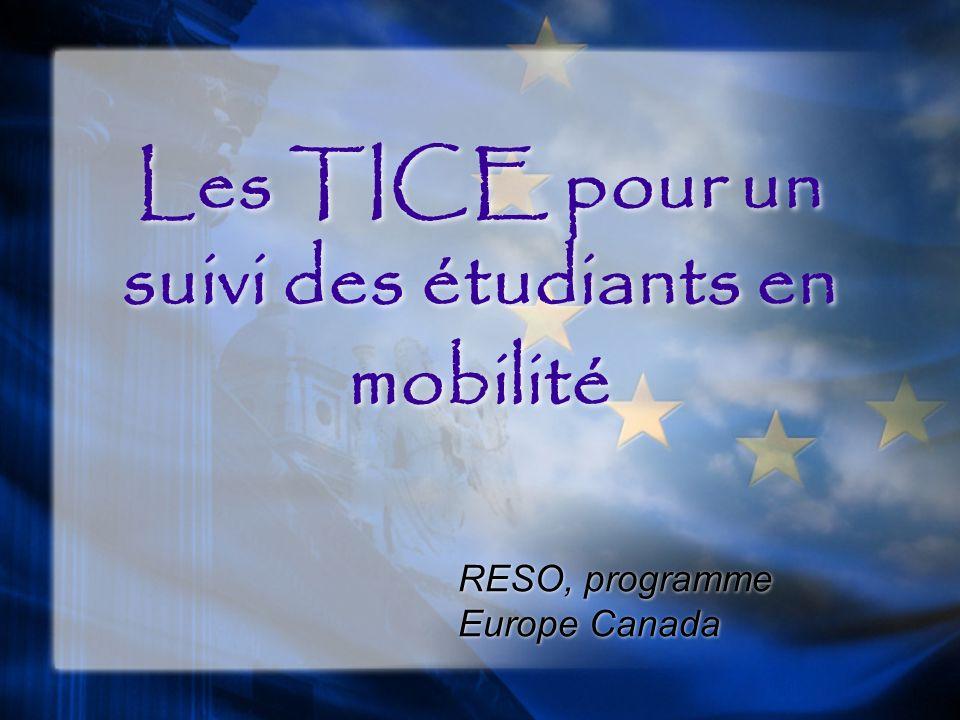 Les TICE pour un suivi des étudiants en mobilité RESO, programme Europe Canada