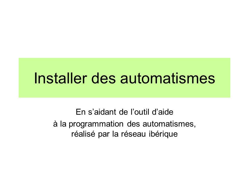 Installer des automatismes En saidant de loutil daide à la programmation des automatismes, réalisé par la réseau ibérique