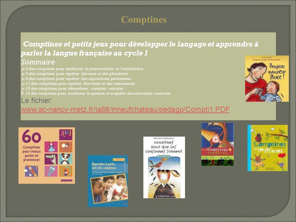 Comptines et petits jeux pour développer le langage et apprendre à parler la langue française au cycle 1 Sommaire p 2 des comptines pour améliorer la