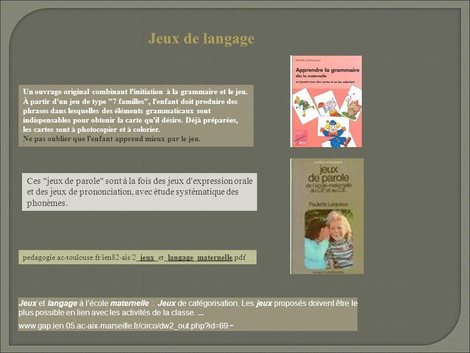 Jeux de langage Un ouvrage original combinant l'initiation à la grammaire et le jeu. À partir d'un jeu de type