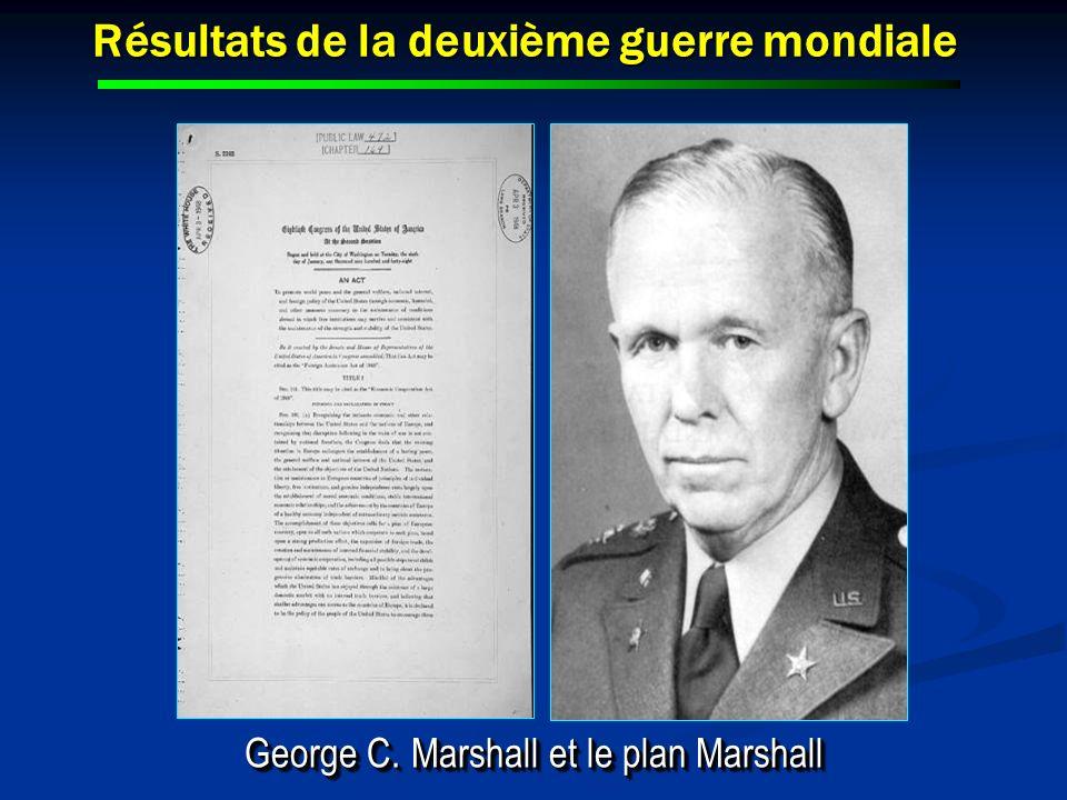 Résultats de la deuxième guerre mondiale George C. Marshall et le plan Marshall