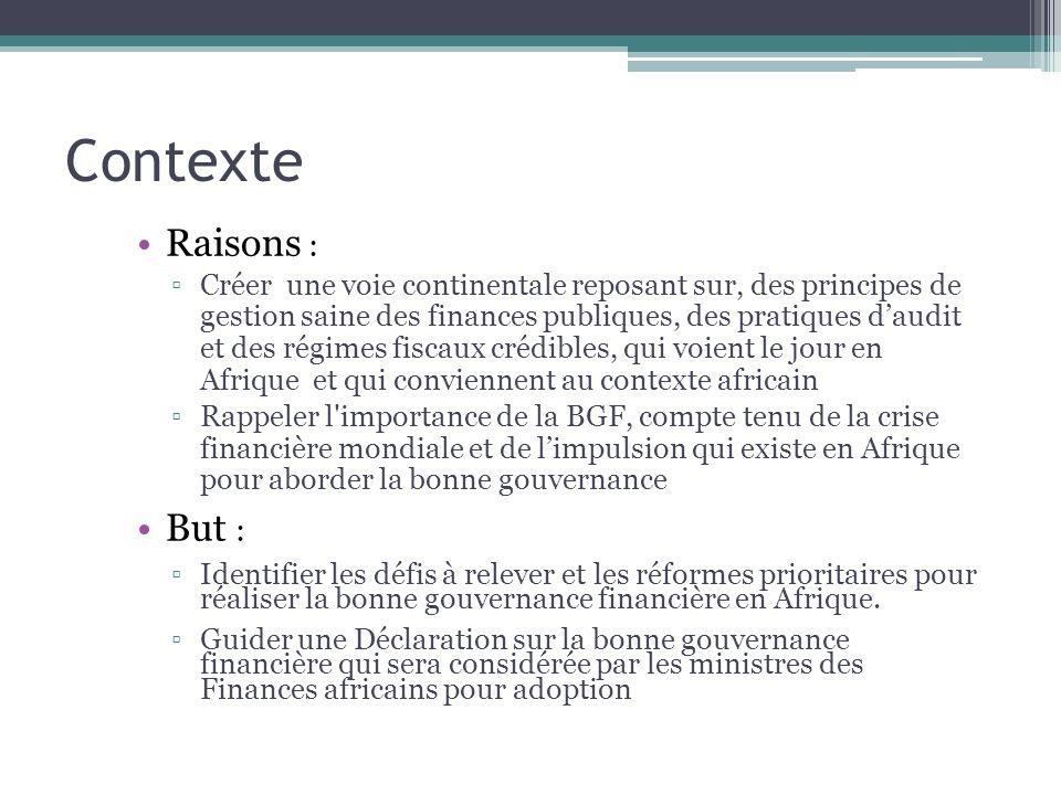 Contexte Raisons : Créer une voie continentale reposant sur, des principes de gestion saine des finances publiques, des pratiques daudit et des régime
