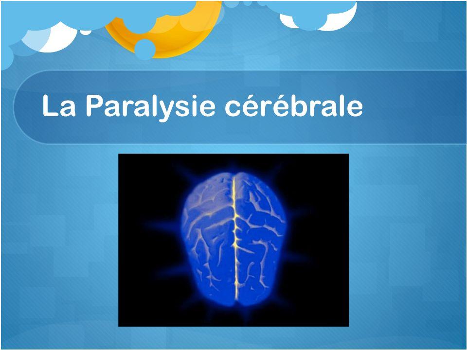 La Paralysie cérébrale