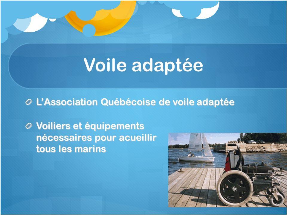 Voile adaptée LAssociation Québécoise de voile adaptée Voiliers et équipements nécessaires pour acueillir tous les marins