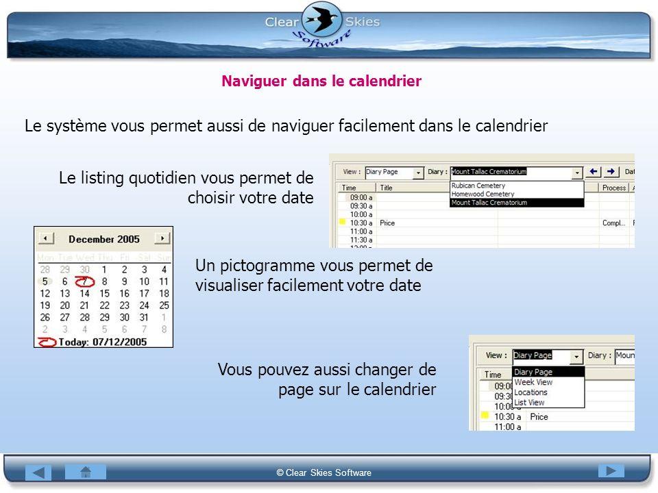 Bacas NG © Clear Skies Software Naviguer dans le calendrier Le système vous permet aussi de naviguer facilement dans le calendrier Le listing quotidie