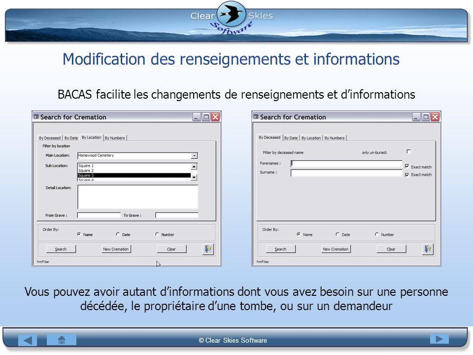 Bacas NG © Clear Skies Software Modification des renseignements et informations BACAS facilite les changements de renseignements et dinformations Vous