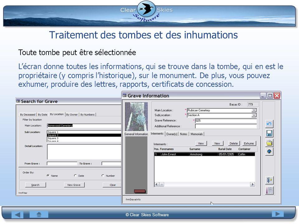 Bacas NG © Clear Skies Software Traitement des tombes et des inhumations Toute tombe peut être sélectionnée Lécran donne toutes les informations, qui