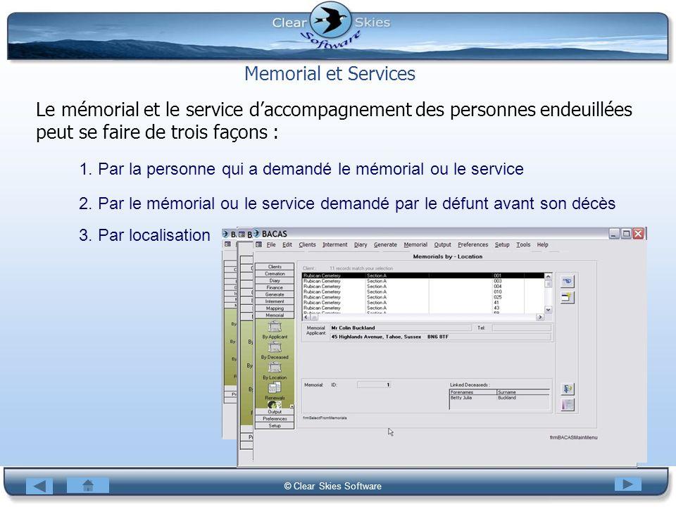 Bacas NG © Clear Skies Software Memorial et Services Le mémorial et le service daccompagnement des personnes endeuillées peut se faire de trois façons